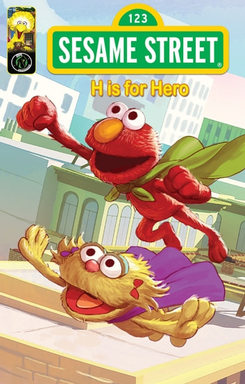 Sesame Street Comics: H is for Hero ebook by Jason M. Burns