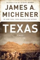 Texas - A Novel eBook by James A. Michener, Steve Berry