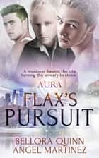 Flax's Pursuit ebook by Angel Martinez, Bellora Quinn