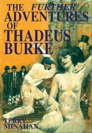 The Further Adventures of Thadeus Burke ebook by Minahan, Terry