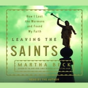 Leaving the Saints audiobook by Martha Beck