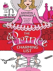 The Prince Charming List ebook by Kathryn Springer