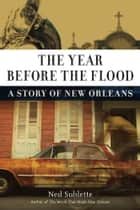 Year Before the Flood ebook by Ned Sublette