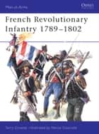 French Revolutionary Infantry 1789–1802 ebook by Terry Crowdy, Patrice Courcelle