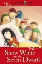 Ladybird Tales: Snow White and the Seven Dwarfs ebook by Vera Southgate