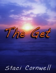 The Get ebook by Staci Cornwell