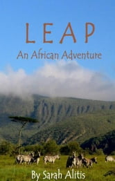 Leap: An African Adventure ebook by Sarah Alitis