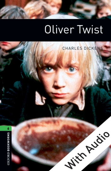 Oliver Twist - With Audio Level 6 Oxford Bookworms Library eBook by Charles Dickens