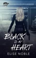 Black is my Heart ebook by Elise Noble