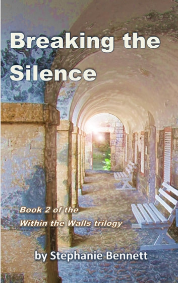 Breaking the Silence ebook by Stephanie Bennett