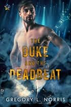 The Duke and the Deadbeat ebook by Gregory L. Norris