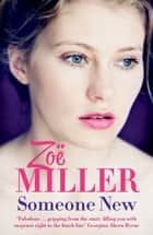 Someone New ebook by Zoe Miller
