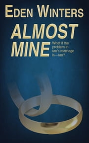 Almost Mine ebook by Eden Winters