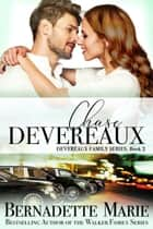 Chase Devereaus ebook by Bernadette Marie