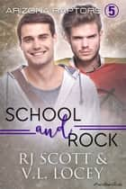 School and Rock ebook by RJ Scott, V.L. Locey