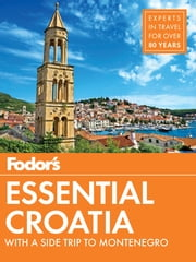 Fodor's Essential Croatia - with a Side Trip to Montenegro ebook by Fodor's Travel Guides