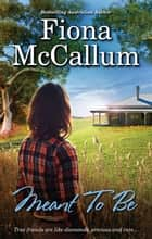 Meant To Be ebook by Fiona McCallum