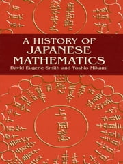 A History of Japanese Mathematics ebook by David E. Smith,Yoshio Mikami