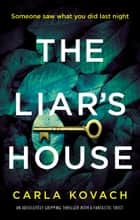 The Liar's House - An absolutely gripping thriller with a fantastic twist ebook by Carla Kovach