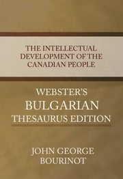 The Intellectual Development Of The Canadian People ebook by John George Bourinot