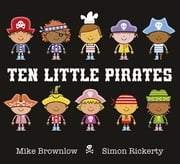 Ten Little Pirates ebook by Mike Brownlow, Simon Rickerty, Peter Kenny