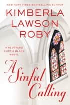 A Sinful Calling ebook by Kimberla Lawson Roby
