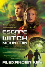 Escape to Witch Mountain ebook by Alexander Key