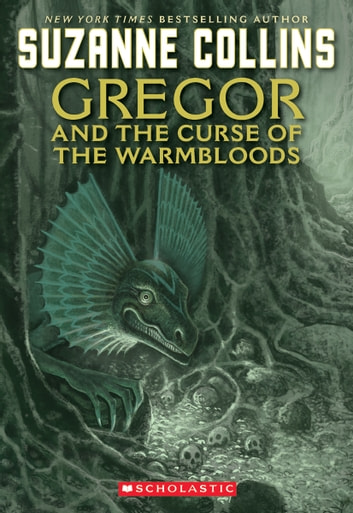 Gregor and the Curse of the Warmbloods ebook by Suzanne Collins