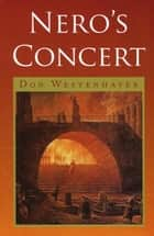 Nero's Concert ebook by Don Westenhaver