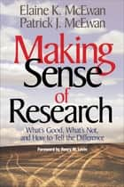 Making Sense of Research ebook by Elaine K. McEwan-Adkins,Patrick J. McEwan