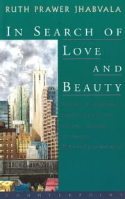In Search of Love and Beauty ebook by Ruth Prawer Jhabvala