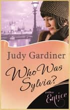 Who Was Sylvia ebook by Judy Gardiner