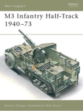 M3 Infantry Half-Track 1940-73 ebook by Steven Zaloga