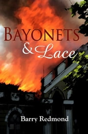 Bayonets and Lace ebook by Redmond, Barry