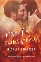 Rae of Sunshine ebook by Micalea Smeltzer