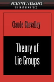 Theory of Lie Groups (PMS-8) ebook by Chevalley, Claude