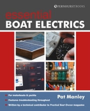 Essential Boat Electrics ebook by Pat Manley