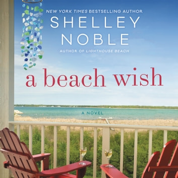 A Beach Wish - A Novel audiobook by Shelley Noble