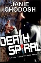 Death Spiral ebook by Janie Chodosh