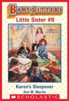 Karen's Sleepover (Baby-Sitters Little Sister #9) ebook by Ann M. Martin