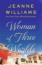 Woman of Three Worlds ebook by Jeanne Williams