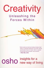Creativity - Unleashing the Forces Within ebook by Osho