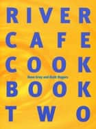 River Cafe Cook Book 2 ebook by Rose Gray, Ruth Rogers