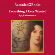 Everything I Ever Wanted audiobook by Jo Goodman