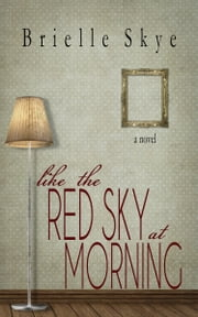 Like the Red Sky at Morning ebook by Brielle Skye