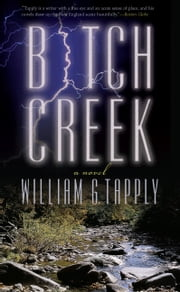 Bitch Creek - A Novel ebook by William G. Tapply