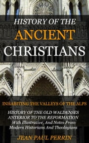 History of the Ancient Christians ebook by Perrin, Jean Paul