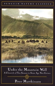 Under the Mountain Wall ebook by Peter Matthiessen