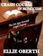Crash Course In Homicide ebook by Ellie Oberth