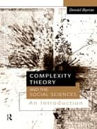 Complexity Theory and the Social Sciences - An Introduction ebook by David Byrne